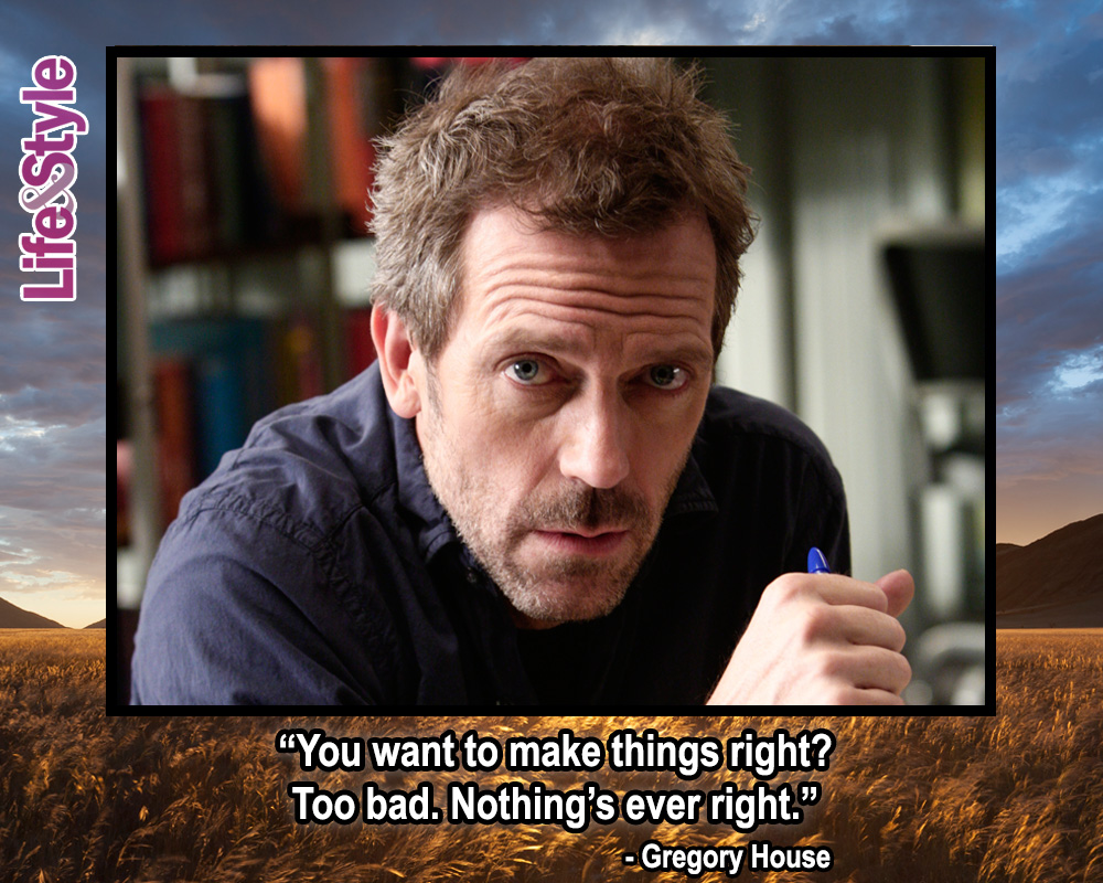 See Dr House Quotes That Make Hilarious Inspirational Posters
