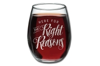 here-for-the-right-reasons-wine-glass