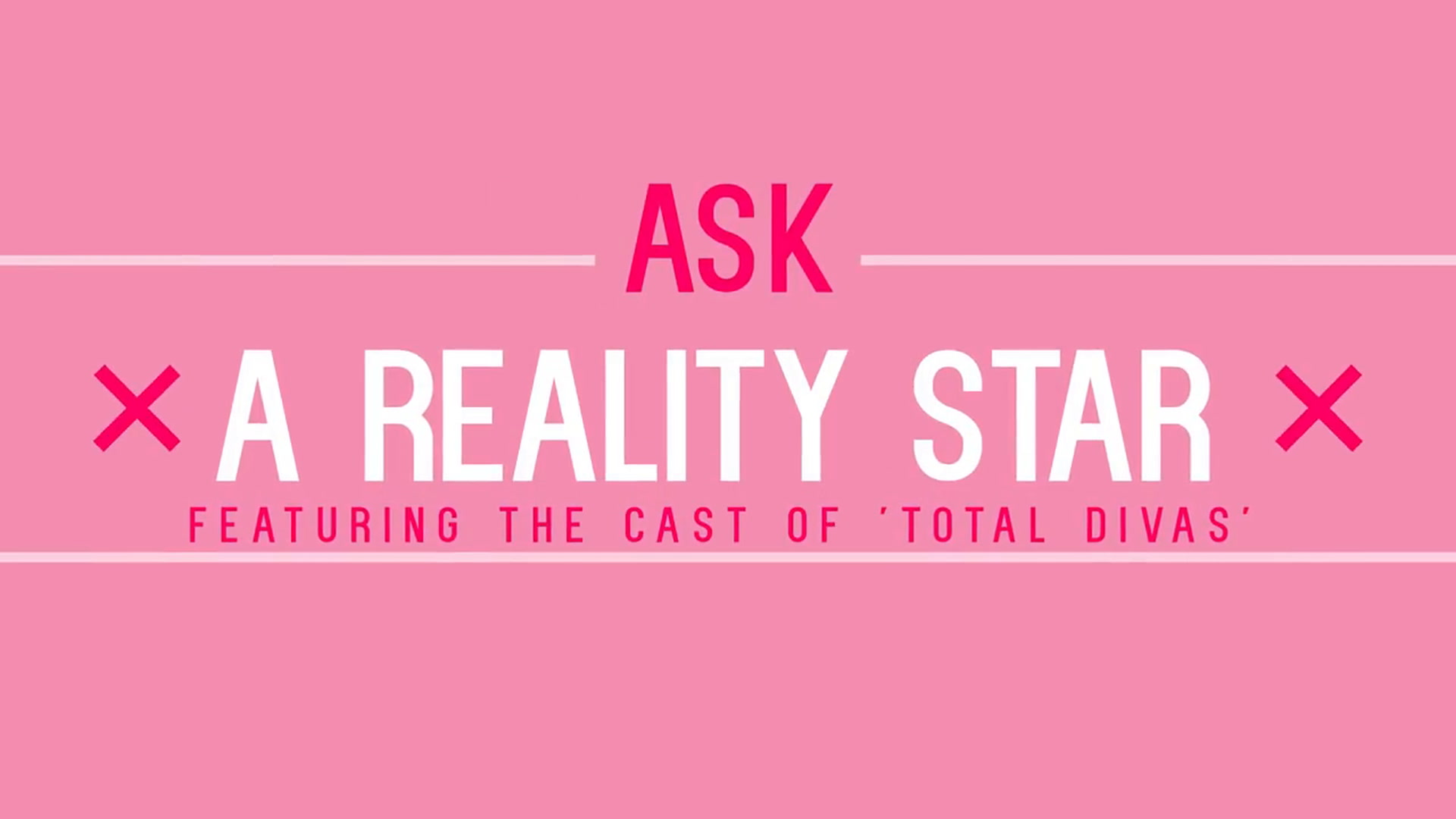 Total Divas Cast Answers Your Questions | Ask a Reality Star