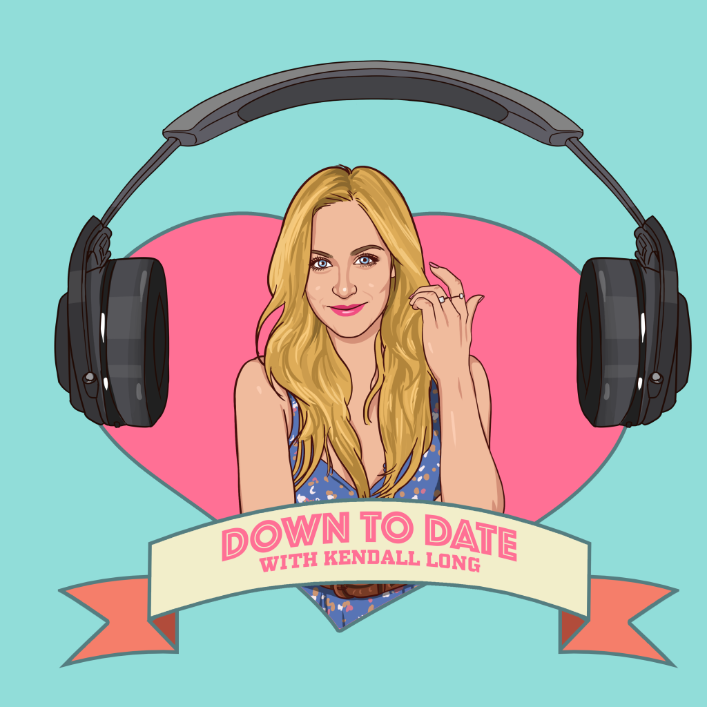 Kendall Long Down to Date Podcast