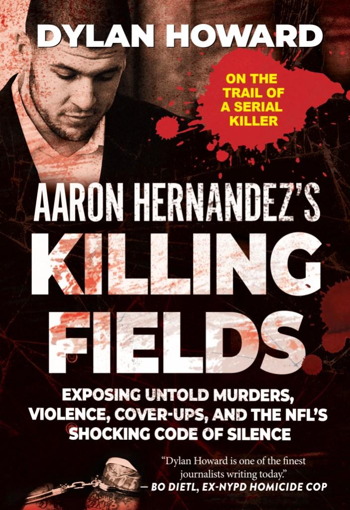 Aaron Hernandez Killing Fields