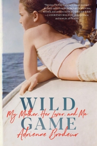 Wild-Game-My-Mother,-Her-Lover-and-Me-by-Adrienne-Brodeur