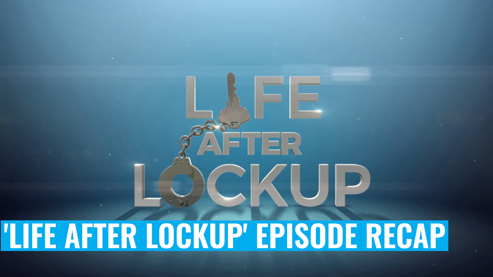 OMG-Worthy Moments From 'Life After Lockup'